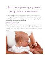 Cần xử trí các phản ứng phụ sau tiêm phòng lao cho trẻ như thế nào? potx