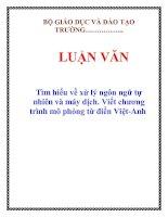 LUẬN VĂN: Tìm hiểu về xử lý ngôn ngữ tự nhiên và máy dịch. Viết chương trình mô phỏng từ điển Việt-Anh pptx