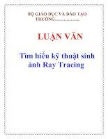 LUẬN VĂN: Tìm hiểu kỹ thuật sinh ảnh Ray Tracing ppt