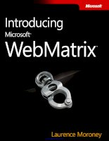 www.it-ebooks.info .Introducing Microsoft WebMatrix ™ ® www.it-ebooks.info .www.it-ebooks.info .Introducing Microsoft WebMatrix ™ ® Laurence Moroney www.it-ebooks.info .Published with the authorization of Microsoft Corporation by: O'Reilly Media, pot
