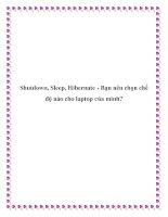Shutdown, Sleep, Hibernate - Bạn nên chọn chế độ nào cho laptop của mình? potx