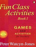 fun class activities book 1 (game and activities for teacher) peter watcyn-jones