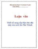 Luận văn: Thiết kế cung cấp điện cho nhà máy sản xuất tôn Phú Thành pdf