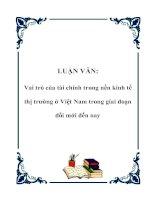 LUẬN VĂN: Vai trò của tài chính trong nền kinh tế thị trường ở Việt Nam trong giai đoạn đổi mới đến nay ppt