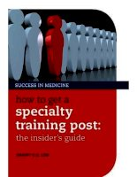 How to get a specialty training post: the insider's guide doc