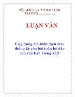 LUẬN VĂN: Ứng dụng mô hình dịch máy thống kê cho bài toán bỏ dấu cho văn bản Tiếng Việt ppt