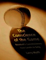 The Conscience of the Game: Baseball''''s Commissioners from Landis to Selig pdf
