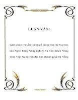 LUẬN VĂN: Giải pháp truyền thông cổ động cho thẻ Success của Ngân hàng Nông nghiệp và Phát triển Nông thôn Việt Nam trên địa bàn thành phố Đà Nẵng docx