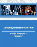 Global Strategy for Women''''s and Children''''s Health : Accountability Commission follow up Recommendation 10 Global Oversight pptx