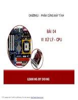 CHƯƠNG I : PHẦN CỨNG MÁY TÍNH - BÀI 04 VI XỬ LÝ - CPU ppt