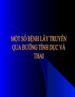 MỘT SỐ BỆNH LÂY TRUYỀN QUA ĐƯỜNG TÌNH DỤC VÀ THAI docx