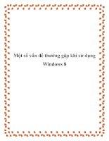 Một số vấn đề thường gặp khi sử dụng Windows 8 docx