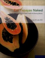 Eat Papayas Naked - The PH-Balanced Diet For Super Health & Glowing Beauty ppt