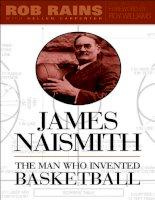 James Naismith The Man Who Invented Basketball potx