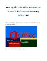 Hướng dẫn chèn video Youtube vào PowerPoint Presentation trong Office 2013 pptx
