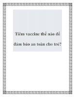 Tiêm vaccine thế nào để đảm bảo an toàn cho trẻ? docx