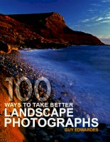 100 Ways to take better landscape photograph - GUY EDWARDES