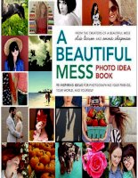 A beautiful mess - photo idea book 95 inspiring ideas for photographing your friends, your world and yourself