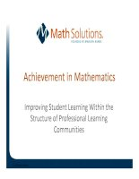 Achievement in Mathematics - Improving Student Learning Within the Structure of Professional Learning Communities ppt