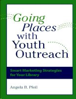 Going Places Youth Outreach: Smart Marketing Strategies for Your Library pptx