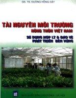 Tài nguyên môi trường nông thôn Việt Nam sử dụng hợp lý và bảo vệ phát triển ppt