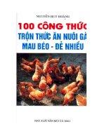 100 Công thức trộn thức ăn nuôi gà mau béo-đẻ nhiều ppt