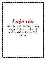 Luận văn: Xây dựng thị trường quyền chọn và giao sau cho thị trường chứng khoán Việt Nam ppt