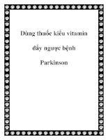 Dùng thuốc kiểu vitamin đẩy ngược bệnh Parkinson pot
