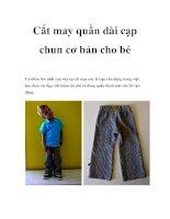 Cắt may quần dài cạp chun cơ bản cho bé ppt
