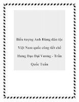Biểu tượng Anh Hùng dân tộc Việt Nam quốc công tiết chế Hưng Đạo Đại Vương - Trần Quốc Tuấn pptx