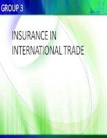 Bài thuyết trình Insurance - NSURANCE IN INTERNATIONAL TRADE