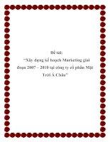 """Đề tài: """"Xây dựng kế hoạch Marketing giai đoạn 2007 – 2010 tại công ty cổ phần Mặt Trời Á Châu potx"""