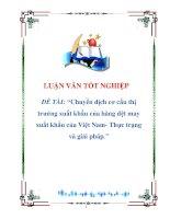 Luận văn Chuyển dịch cơ cấu thị trường xuất khẩu của hàng dệt may xuất khẩu của Việt nam. Thực trạng và giải pháp.