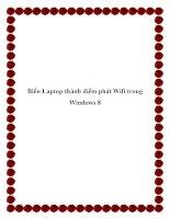 Biến Laptop thành điểm phát Wifi trong Windows 8 docx