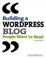 peachpit press building a wordpress blog people want to read 2nd