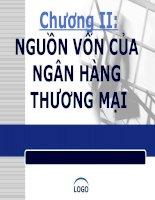 Chương 2 - Nguồn vốn ngân hàng, Môn Nghiệp vụ ngân hàng Thương mại