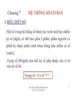 Chương 7I. BI U DI N S :H TH NG SCƠ B NM t s trong h th ng s ñư c t o ra t m t hay nhi u ký s (digit), có th bao g m 2 ph n: ph n nguyên và ph n l , ñư c phân cách nhau b ng d u ch m cơ s (radix). Tr ng s (Weight) c a m i ký s ph thu c vào v trí c pdf