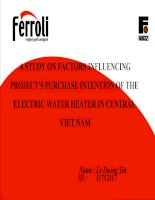 A STUDY ON FACTORS INFLUENCING   PROJECT'S PURCHASE INTENTION OF THE   ELECTRIC WATER HEATER IN CENTRAL   VIET NAM