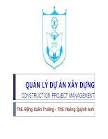 Bài giảng Quản lý dự án xây dựng: Chương 3 - ThS. Đặng Xuân Trường - ThS. Hoàng Quỳnh Anh