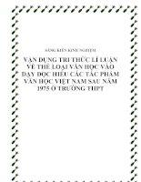 SKKN: Vận dụng tri thức lí luận về thể loại vào dạy học đọc hiểu các tác phẩm văn học Việt Nam sau năm 1975 ở trường THPT