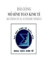 BÀI GIẢNG mô HÌNH TOÁN KINH tế MATHEMATICAL ECONOMIC MODELS