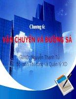 Bài giảng Tổ chức thi công: Chương 6 VẬN CHUYỂN VÀ ĐƯỜNG SÁ - GV. Đỗ Thanh Tú