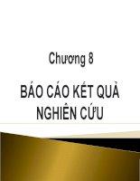 Bài giảng chương 8 - Báo cáo kết quả nghiên cứu ( REPORT WRITING) - Phương pháp nghiên cứu khoa học