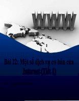 bài 22 một số dịch vụ cơ bản của internet (tiết 1)