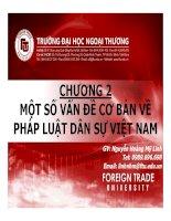 Bài giảng Pháp luật đại cương: Chương 2 MỘT SỐ VẤN ĐỀ CƠ BẢN VỀ PHÁP LUẬT DÂN SỰ VIỆT NAM - GV. Nguyễn Hoàng Mỹ Linh