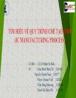 bài thuyết trình tìm hiểu về quy trình chế tạo chip (ic manufacturing process)