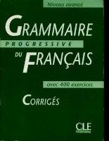 Grammaire progressive du francais avec 400 exercices   niveau avancé   CORRIGES