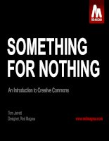SOMETHING FOR NOTHING: An Introduction to Creative Commons