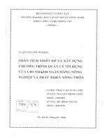 PHÂN TÍCH THIẾT KẾ VÀ XÂY DỰNG CHƯƠNG TRÌNH QUẢN LÝ TÍN DỤNG CỦA CHI NHÁNH NGÂN HÀNG NÔNG NGHIỆP VÀ PHÁT TRIỂN NÔNG THÔN