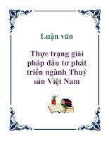Luận văn: Thực trạng giải pháp đầu tư phát triển ngành Thuỷ sản Việt Nam pptx
